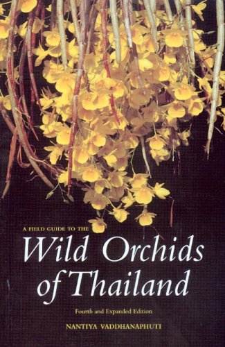 A Field Guide to the Wild Orchids: Nantiya Vaddhanaphuti