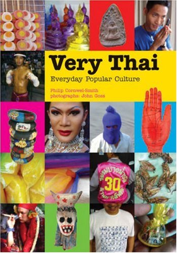 Very Thai : Everyday Popular Culture: Philip Cornwel-Smith