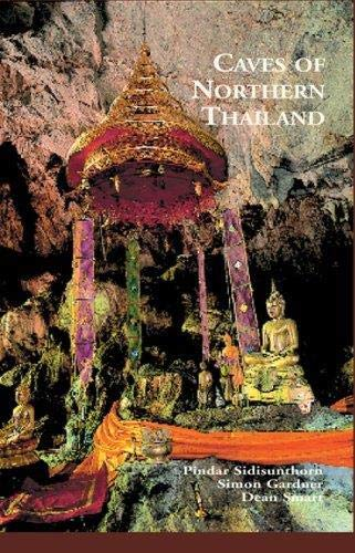 Caves of Northern Thailand: Sidisunthorn, Pindar; Gardner, Simon; Smart, Dean