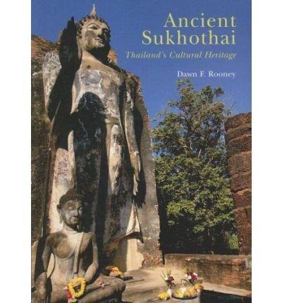 9789749863145: Ancient Sukhothai: Thailand's Cultural Heritage