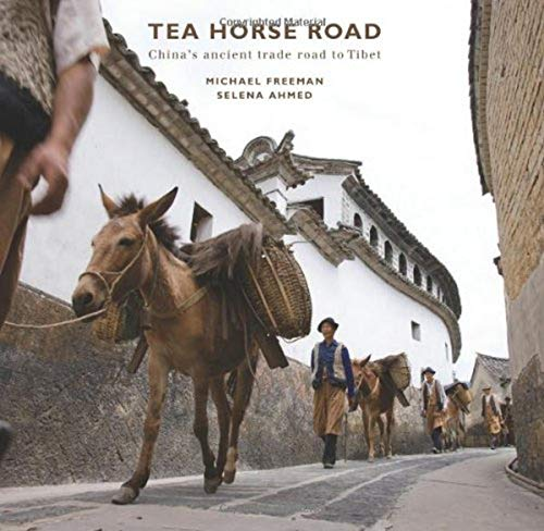 The Tea Horse Road: China's Ancient Trade Road to Tibet (9749863933) by Ahmed, Selena; Freeman, Michael