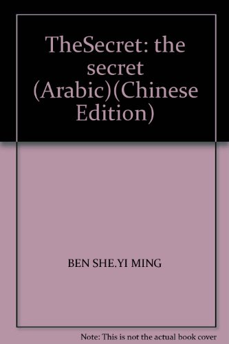 TheSecret: the secret (Arabic)(Chinese Edition): BEN SHE.YI MING
