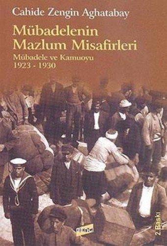 Mubadelenin mazlum misafirleri: Mubadele ve kamuoyu 1923: AGHATABAY, CAHIDE ZENGIN