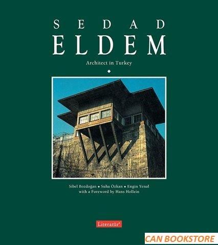 Sedad Eldem: Architect in Turkey / Modern: Sibel Bozdogan &