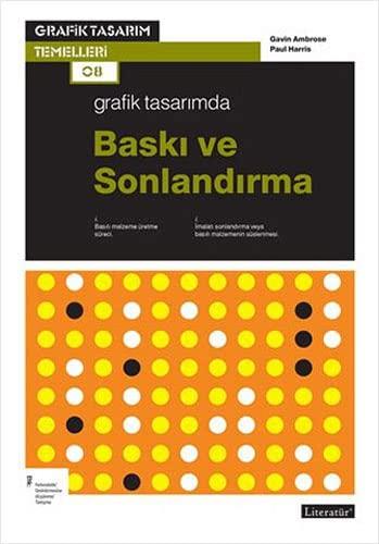 9789750406560: Grafik Tasarimda Baski ve Sonlandirma