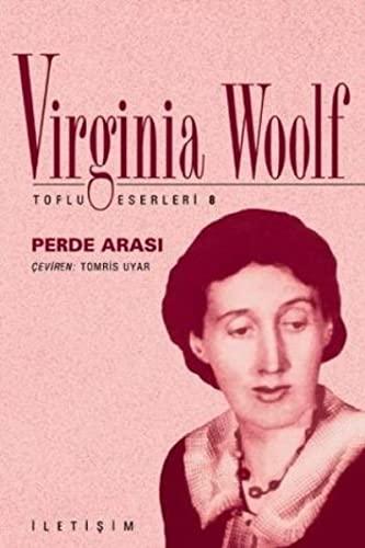 Perde arasi. [= Between the Acts].