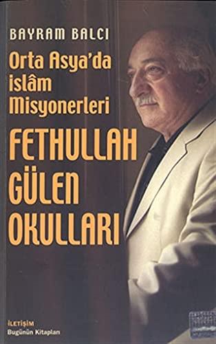 9789750503122: Fethullah Gulen Okullari: Orta Asya'da Islam Misyonerleri
