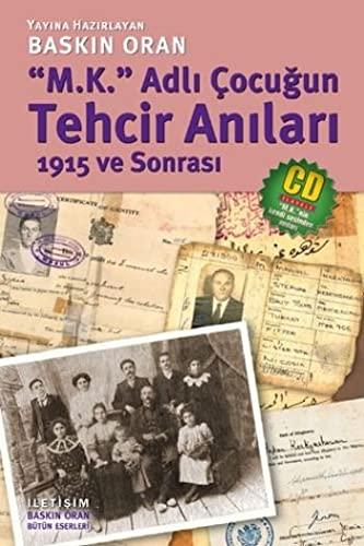M.K. adli cocugun tehcir anilari :; 1915 ve sonrasi: Kerkyasharian, Manuel; Oran, Baskin