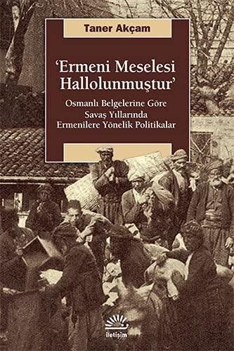 9789750505621: Ermeni Meselesi Hallolunmuştur (Osmanlı Belgelerine Göre Savaş Yıllarında Ermenilere Yönelik Politikalar)