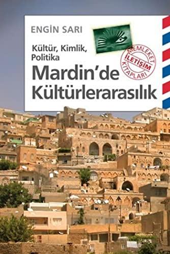 Kültür, kimlik, politika. Mardin'de kültürlerarasilik.: ENGIN SARI.