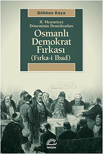 9789750509568: 2. Mesrutiyet Doneminin Demokratlari - Osmanli Demokrat Firkasi