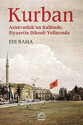 9789750511967: Kurban - Arnavutluk'un Kalbinde, Siyasetin Dikenli Yollarinda