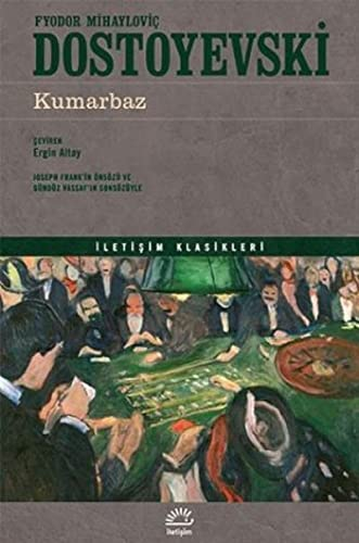 Kumarbaz. Trans. by Ergin Altay. Prologue by: DOSTOYOVSKI, FYODOR MIHAYLOVIC