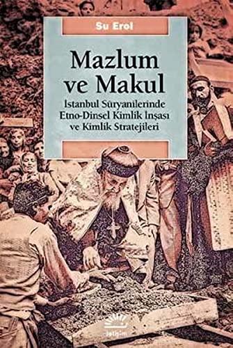 Mazlum ve Makul - Istanbul Süryanilerinde Etno-Dinsel: Erol, Su