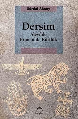 9789750520167: Dersim - Alevilik, Ermenilik, Kürtlük