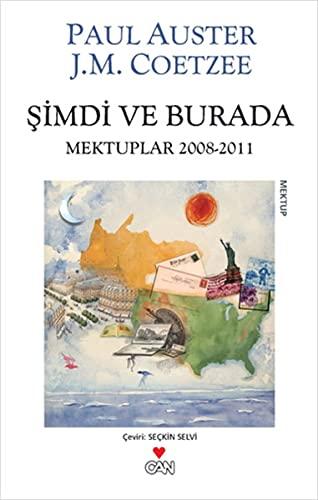 Simdi ve Burada (Mektuplar 2008 - 2011): Paul Auster