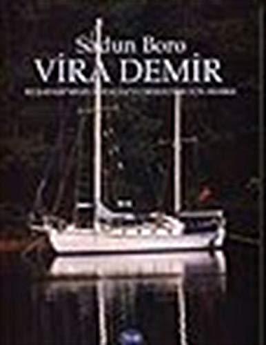 Vira Demir : Istanbul'dan Iskenderun'a Denizciler icin: BORO, SADUN