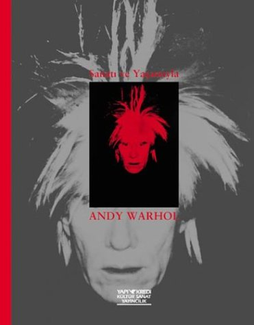 9789750801693: Andy Warhol: His Art and Life - Sanati ve Yasamiyla