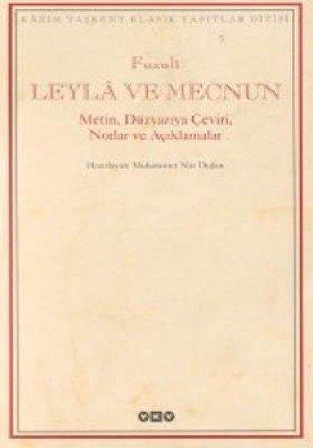 Leyla ile Mecnun. Metin, Duzyazi Ceviri, Notlar: FUZULI
