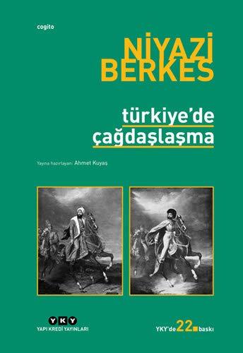 Turkiye'de cagdaslasma. Edit. by Ahmet Kuyas.: BERKES, NIYAZI