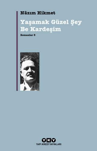 9789750804465: Yasamak G�zel Sey Be Kardesim: Romanlar 3