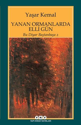 9789750807121: Yanan Ormanlarda Elli Gün: Bu Diyar Baştanbaşa 2