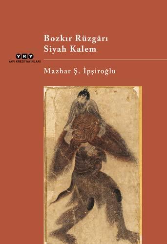 Bozkir Ruzgari - Siyah Kalem: Mazhar Sevket Ipsiroglu