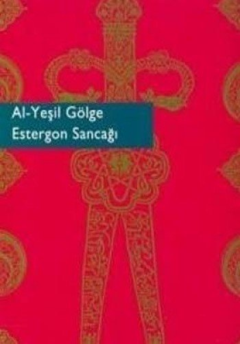 Al - yesil golge: Estergon Sancagi. 11: KOZ, M. SABRI