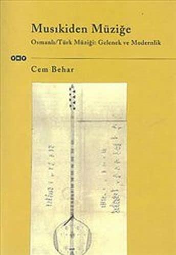 Musikiden Muzige / Osmanli-Turk Muzigi Gelenek ve: Cem Behar