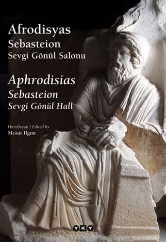 9789750814396: Afrodisyas Sebasteion Sevgi Gonul Salonu Aphrodisias Sebasteion Sevgi Gonul Hall