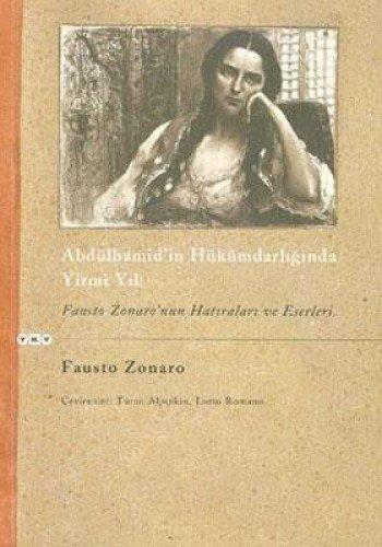 Abdulhamid'in hukumdarliginda yirmi yil: Fausto Zonaro?nun hatiralari: ZONARO, FAUSTO