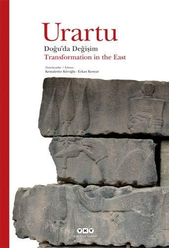 Urartu: Transformation in the East = Urartu: KOROGLU, KEMALETTIN -