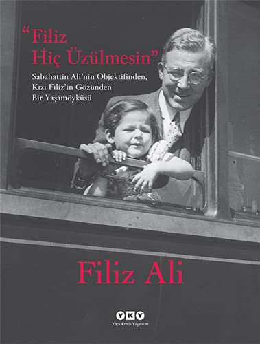Filiz Hiç Üzülmesin: Sabahattin Ali'nin Objektifinden, K?z?: Filiz Ali