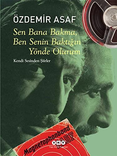 9789750823053: Sen Bana Bakma Ben Senin Baktigin Yonde Olurum (Kendi Sesinden Siirler) ( Hardcover ) (Kendi Sesinden Siirler)