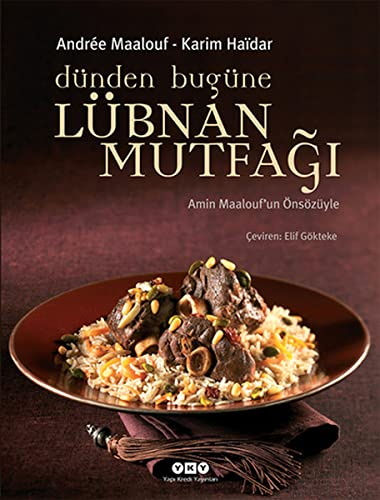 Dunden bugune Lubnan mutfagi. Preface by Amin: MAALOUF, ANDREE -