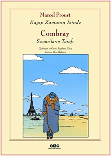 Combray - Swann'larin Tarafi: Kayip Zamanin Izinde: Marcel Proust