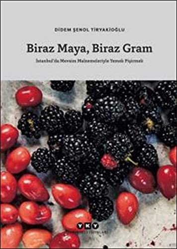 Biraz maya, biraz gram. Istanbul'da mevsim malzemeleriyle: DIDEM SENOL TIRYAKIOGLU.