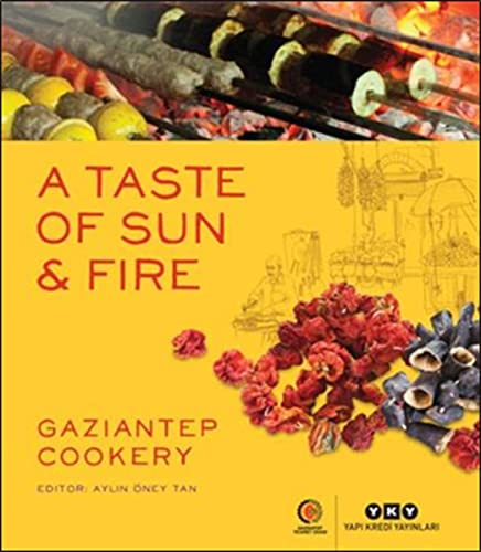 A taste of sun and fire: Gaziantep: Edited by AYLIN