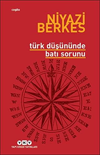 Türk Düsününde Bati Sorunu: Niyazi Berkes