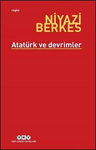 Atatürk ve Devrimler: Berkes, Niyazi