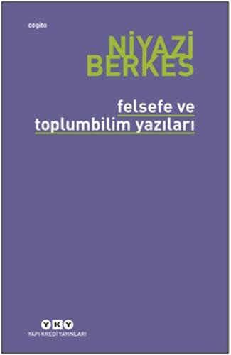 Felsefe ve Toplumbilim Yazilari: Berkes, Niyazi