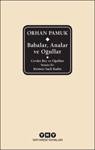 Babalar, Analar ve Ogullar: Cevdet Bey ve: Pamuk, Orhan