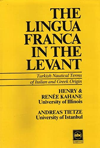 The lingua Franca in the Levant. Turkish nautical terms of Italian and Greek origin.