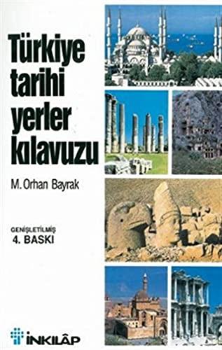 Turkiye Tarihi Yerler Kilavuzu: Orhan Bayrak, M.: