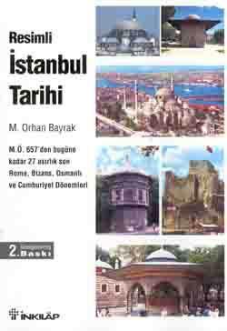 Resimli Istanbul Tarihi: M. Orhan Bayrak