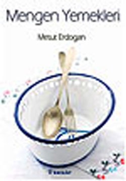 Mengen yemekleri.: MESUT ERDOGAN, BUGRAHAN