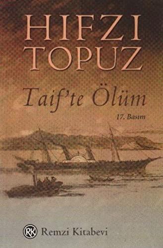 Taif'te o?lu?m (Gu?nu?mu?z Tu?rk yazarlar?) (Turkish Edition): H?fz? Topuz