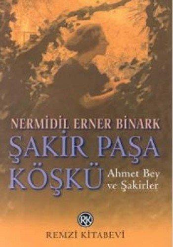 9789751407399: Sakir Pasa Kosku : Ahmet Bey Ve Sakirler (Turkish Edition)