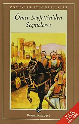 �MER SEYFETTINDEN SE�MELER I: Omer Seyfettin