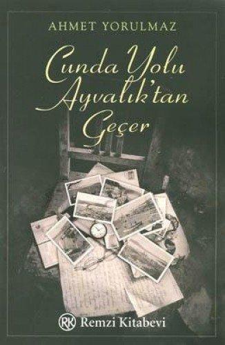 Cunda Yolu Ayvalik'tan Gecer: Ahmet Yorulmaz